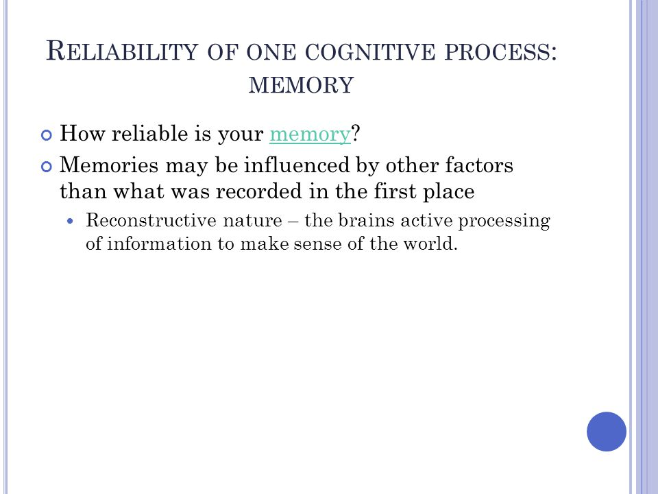 Reliability of one cognitive process: memory