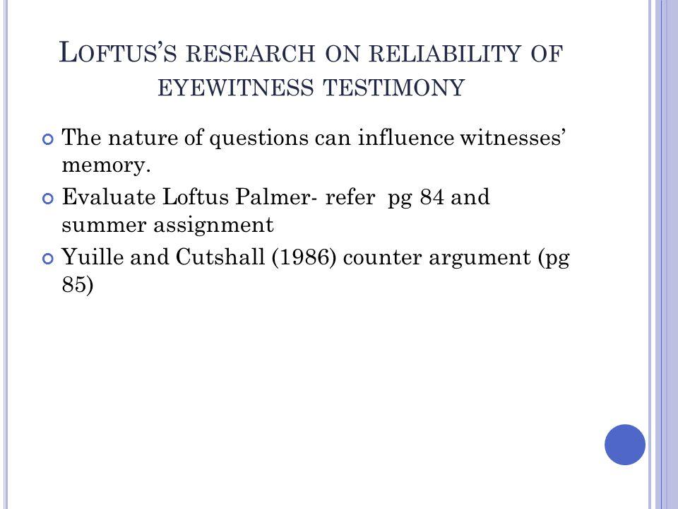 Loftus's research on reliability of eyewitness testimony
