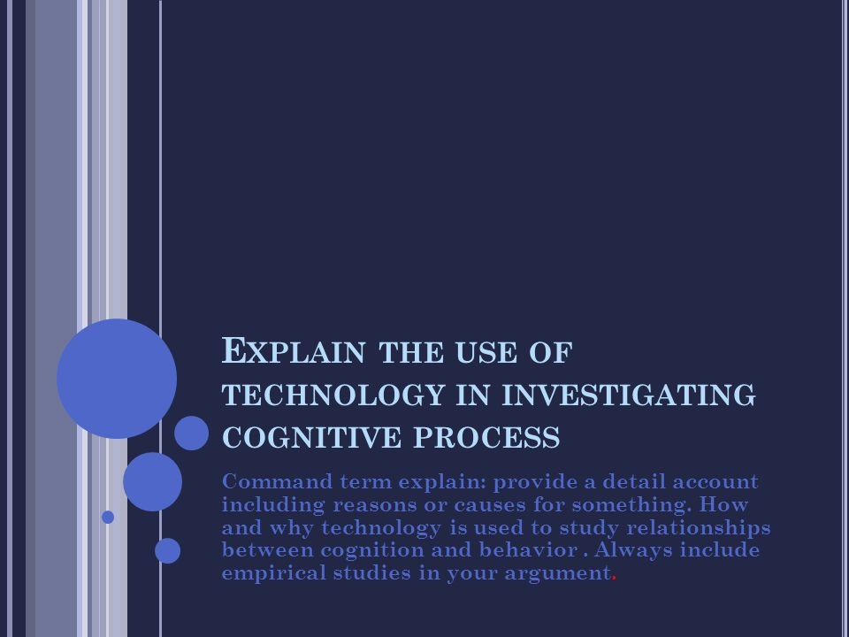 Explain the use of technology in investigating cognitive process