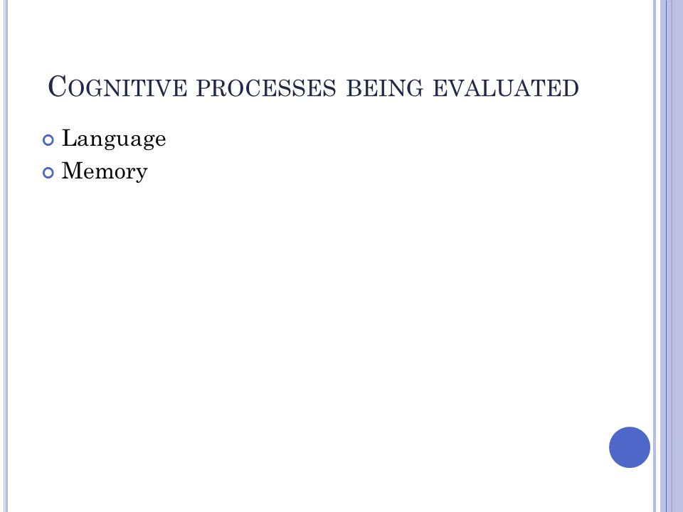 Cognitive processes being evaluated