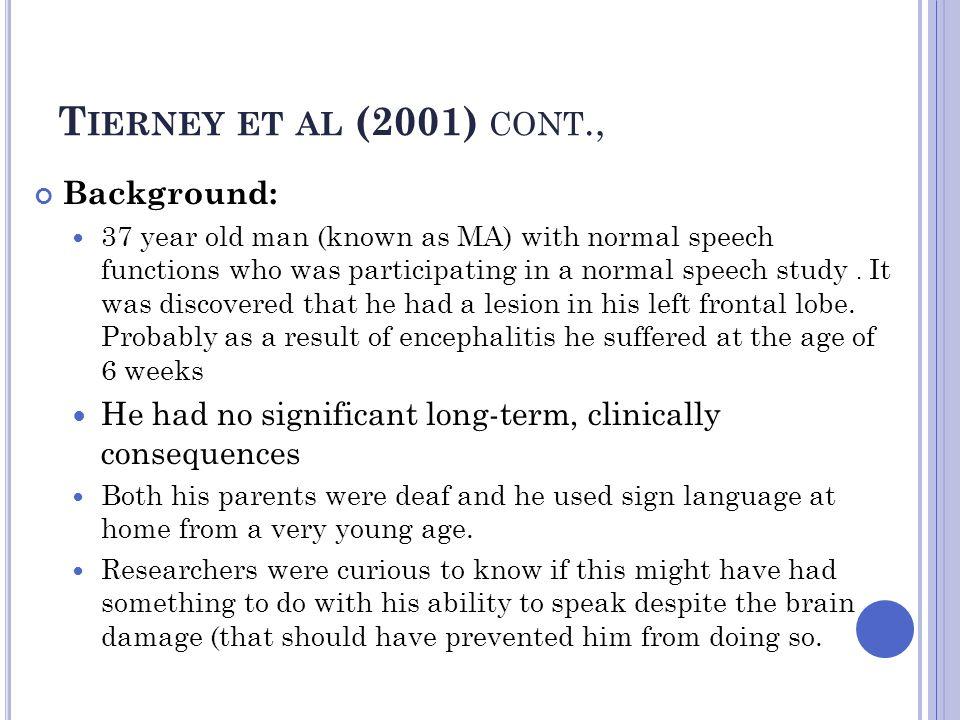 Tierney et al (2001) cont., Background: