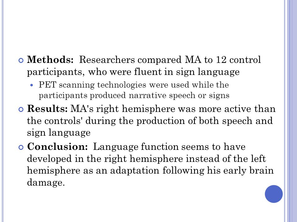 Methods: Researchers compared MA to 12 control participants, who were fluent in sign language