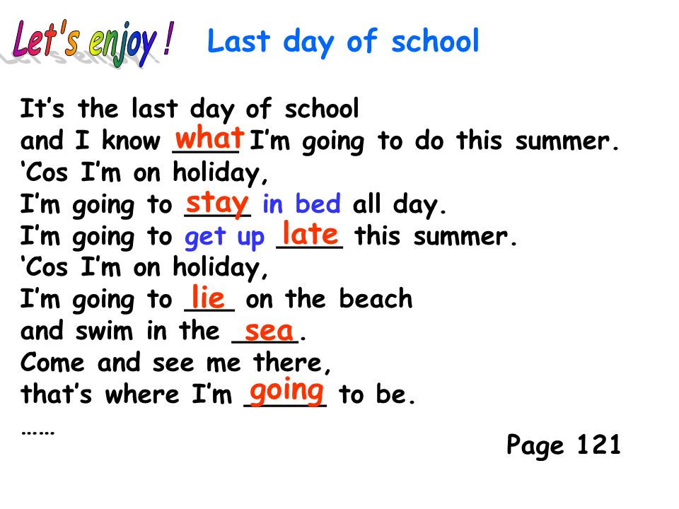 Let s enjoy! Last day of school what stay late lie sea going