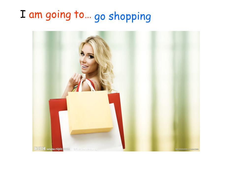 I am going to… go shopping