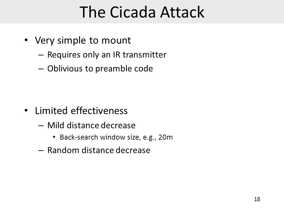 The Cicada Attack Very simple to mount Limited effectiveness