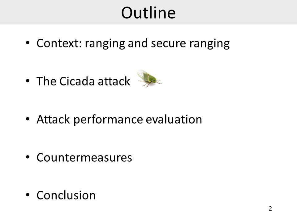 Outline Context: ranging and secure ranging The Cicada attack