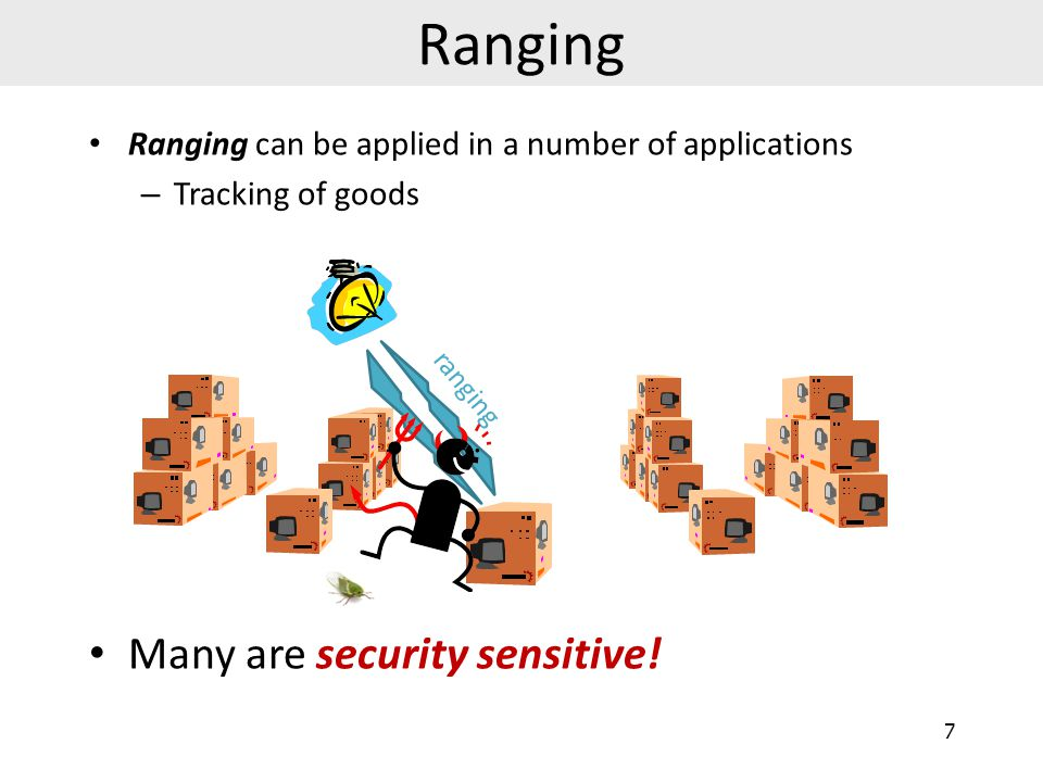 Ranging Many are security sensitive!