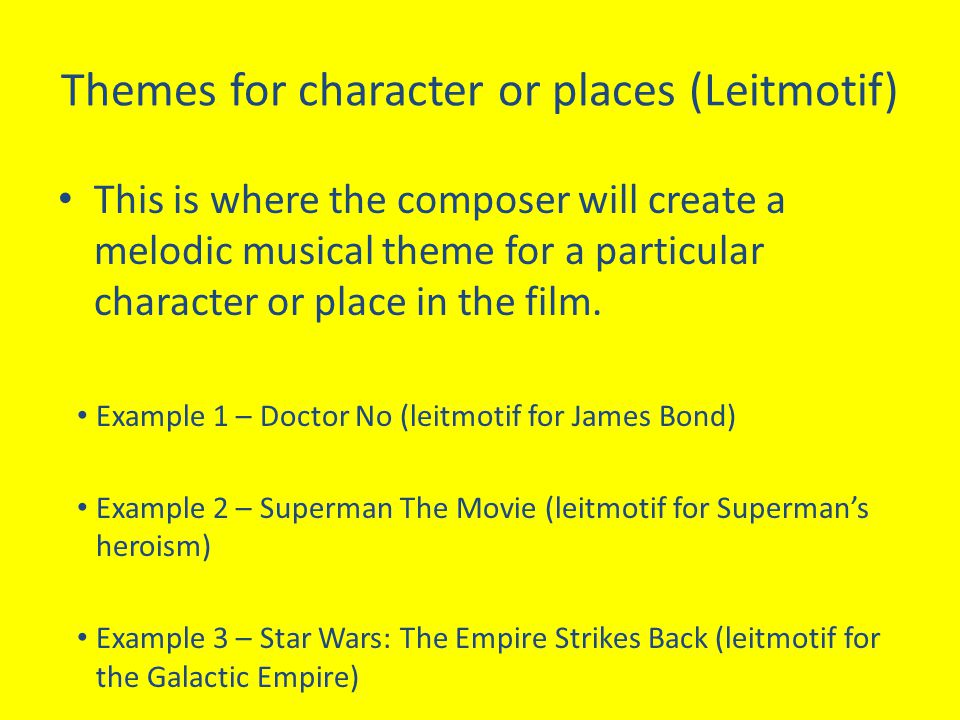 Themes for character or places (Leitmotif)