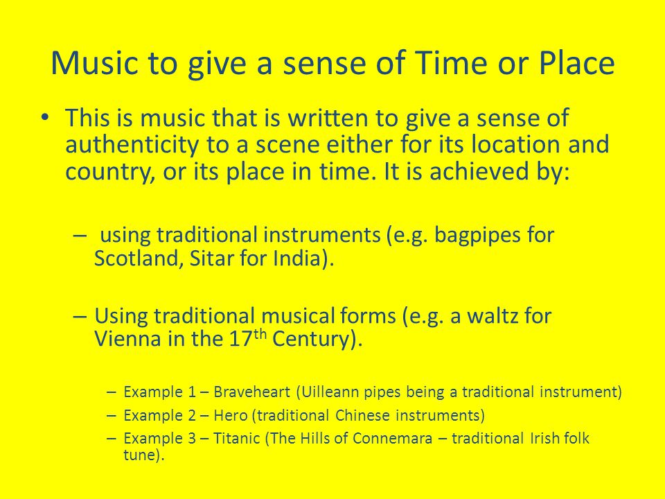 Music to give a sense of Time or Place