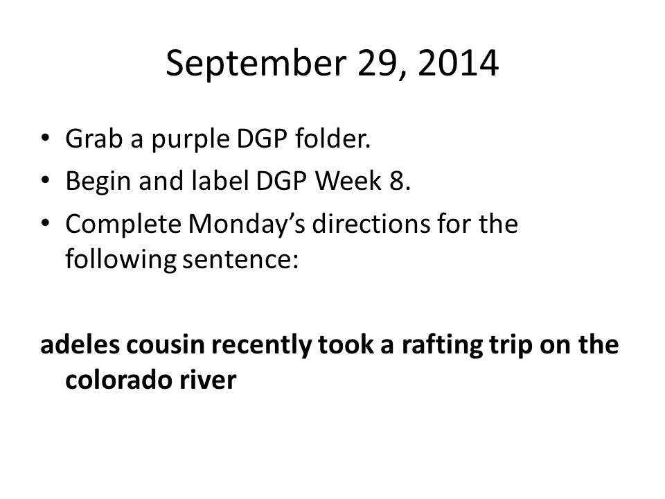 September 29, 2014 Grab a purple DGP folder.