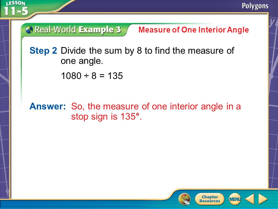 Step 2 Divide the sum by 8 to find the measure of one angle.
