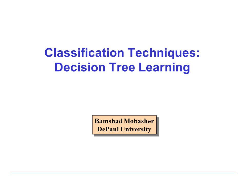 Classification Techniques: Decision Tree Learning