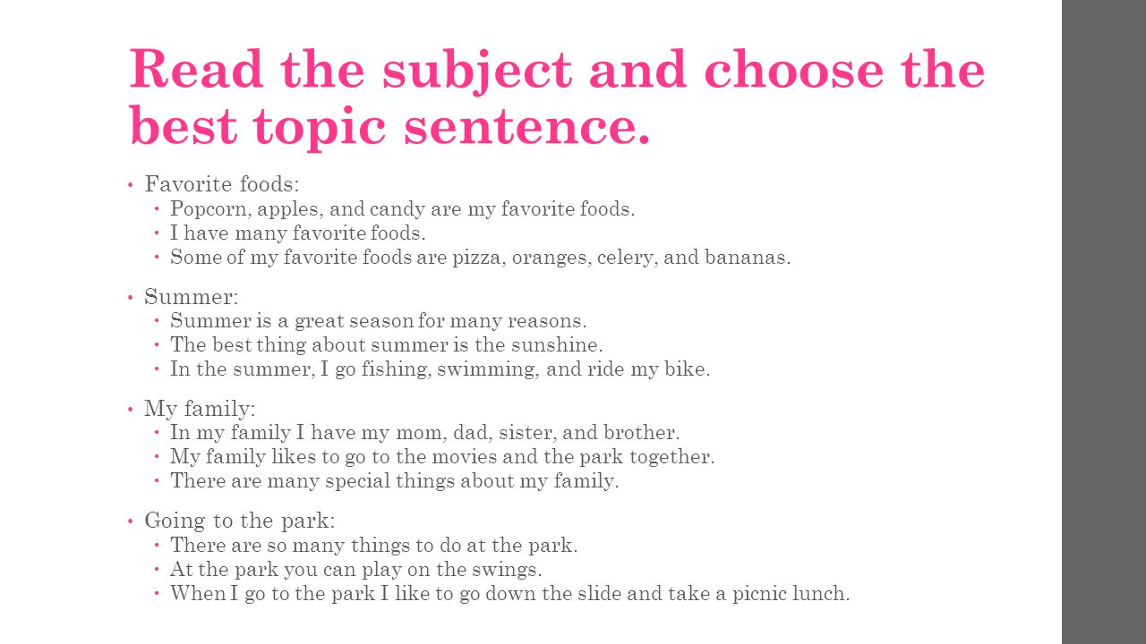 Read the subject and choose the best topic sentence.