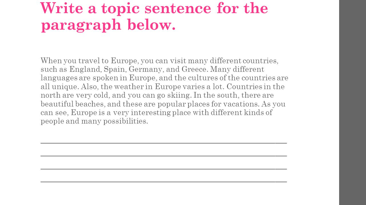 Write a topic sentence for the paragraph below.