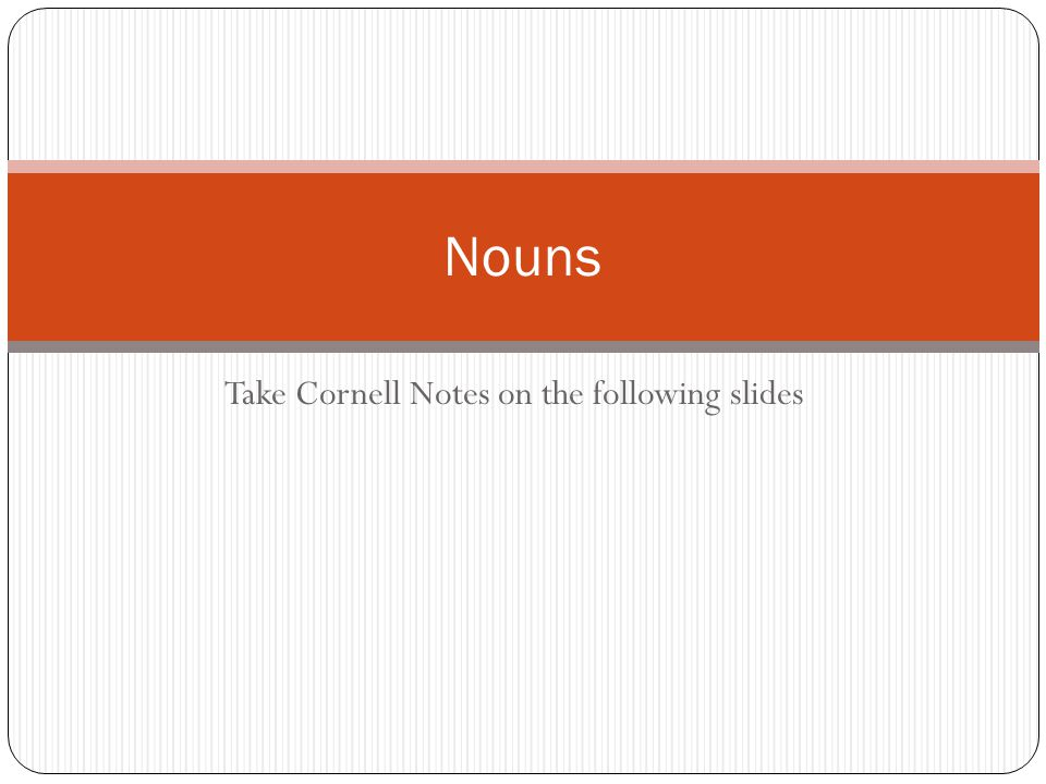 Take Cornell Notes on the following slides