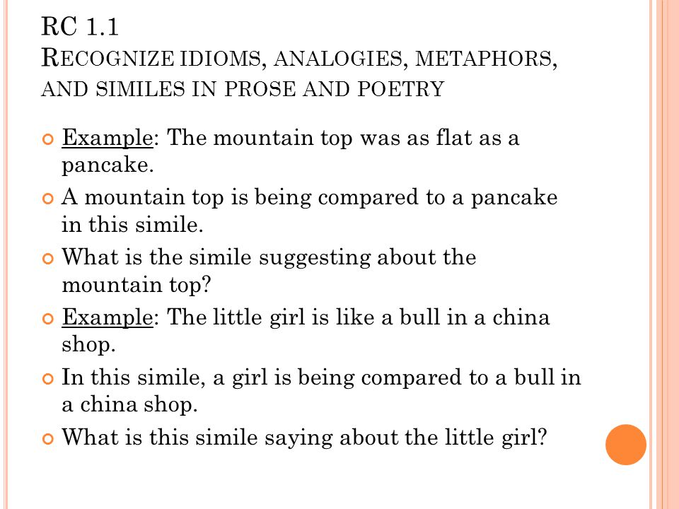 RC 1.1 Recognize idioms, analogies, metaphors, and similes in prose and poetry
