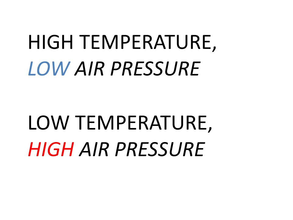 HIGH TEMPERATURE, LOW AIR PRESSURE
