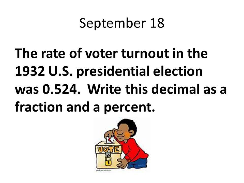 September 18 The rate of voter turnout in the 1932 U.S.