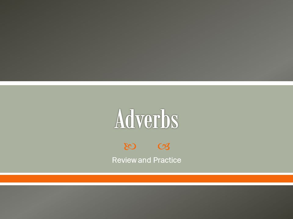 Adverbs Review and Practice