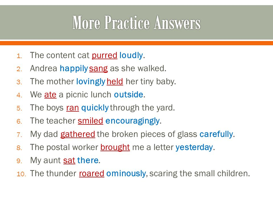More Practice Answers The content cat purred loudly.