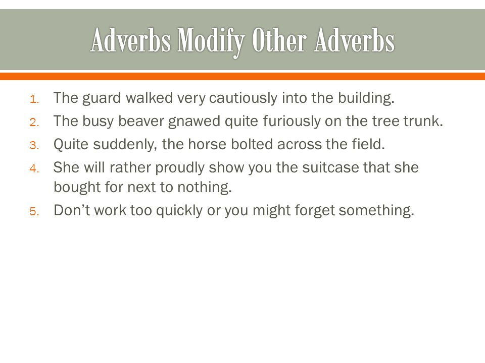 Adverbs Modify Other Adverbs