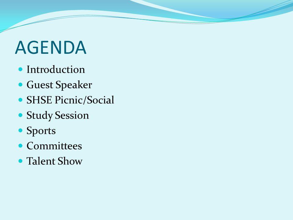 AGENDA Introduction Guest Speaker SHSE Picnic/Social Study Session