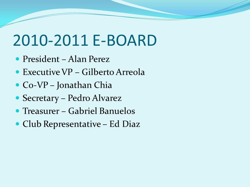 2010-2011 E-BOARD President – Alan Perez