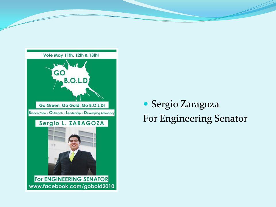 Sergio Zaragoza For Engineering Senator