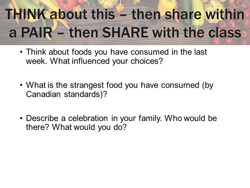 THINK about this – then share within a PAIR – then SHARE with the class