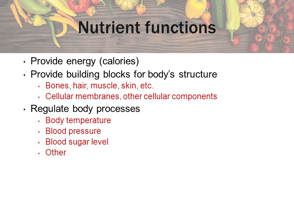 Nutrient functions Provide energy (calories)