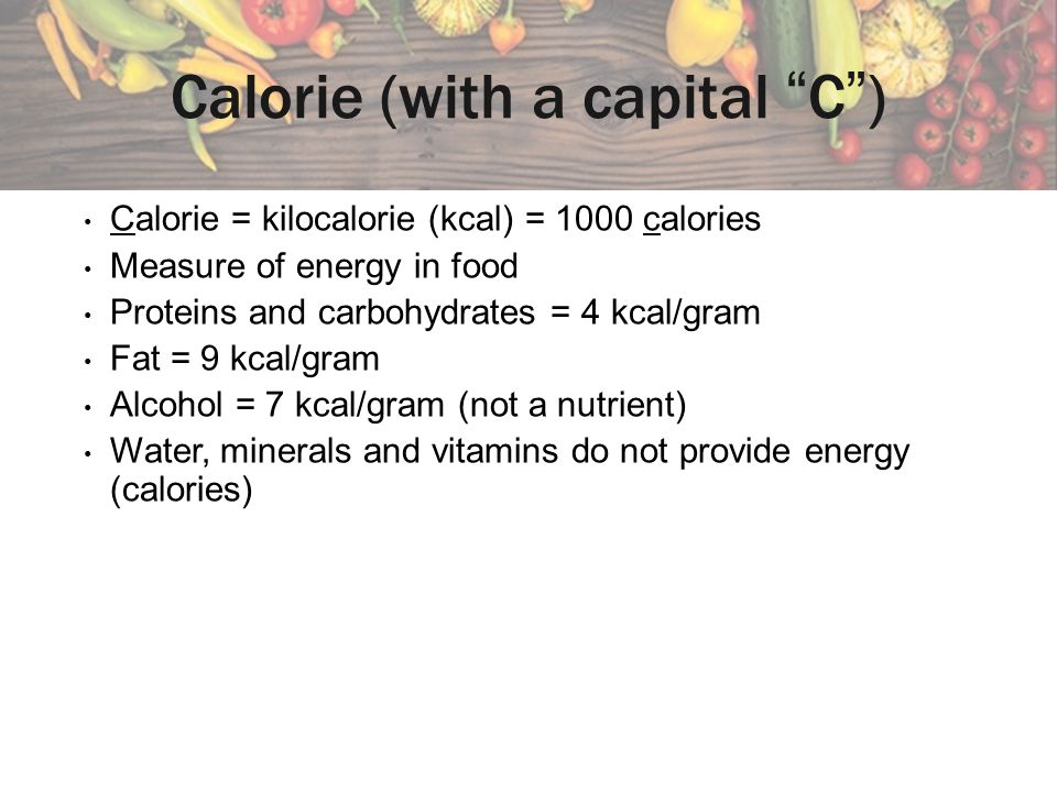 Calorie (with a capital C )