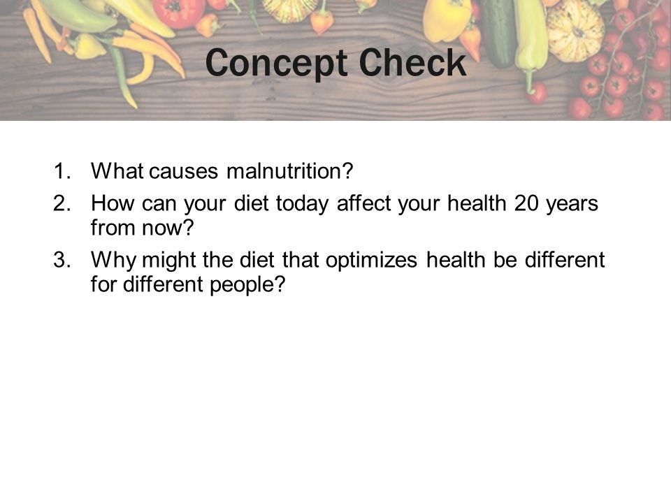 Concept Check What causes malnutrition