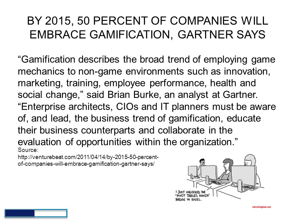 BY 2015, 50 PERCENT OF COMPANIES WILL EMBRACE GAMIFICATION, GARTNER SAYS