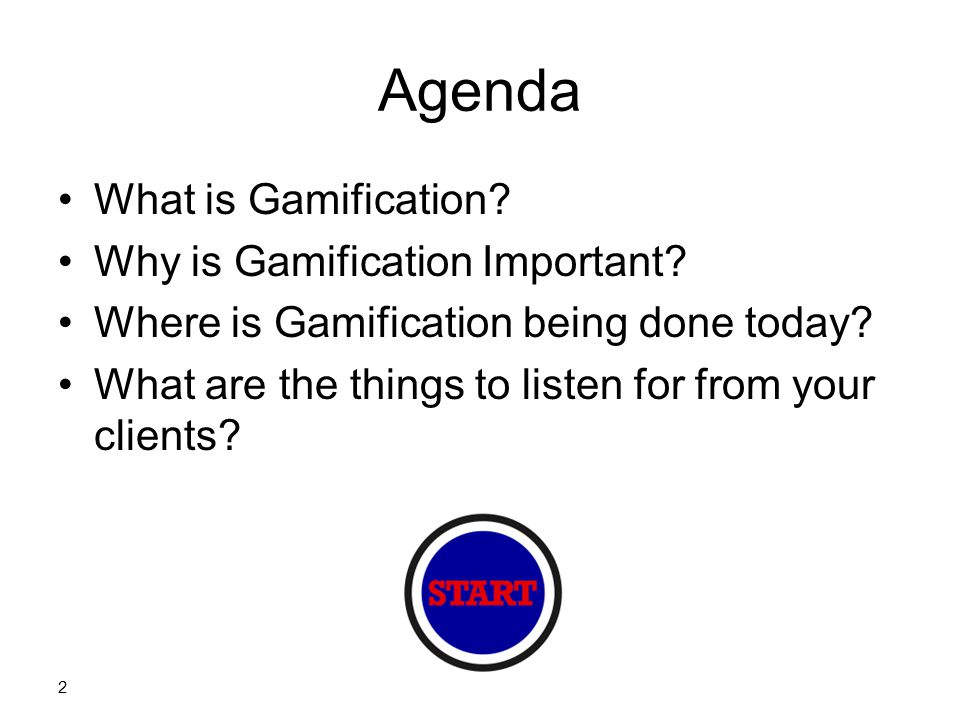 Agenda What is Gamification Why is Gamification Important