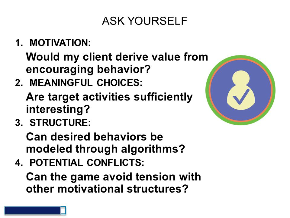 Would my client derive value from encouraging behavior
