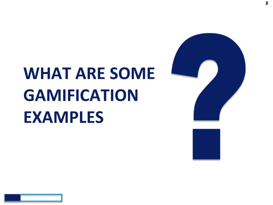 WHAT ARE SOME GAMIFICATION EXAMPLES
