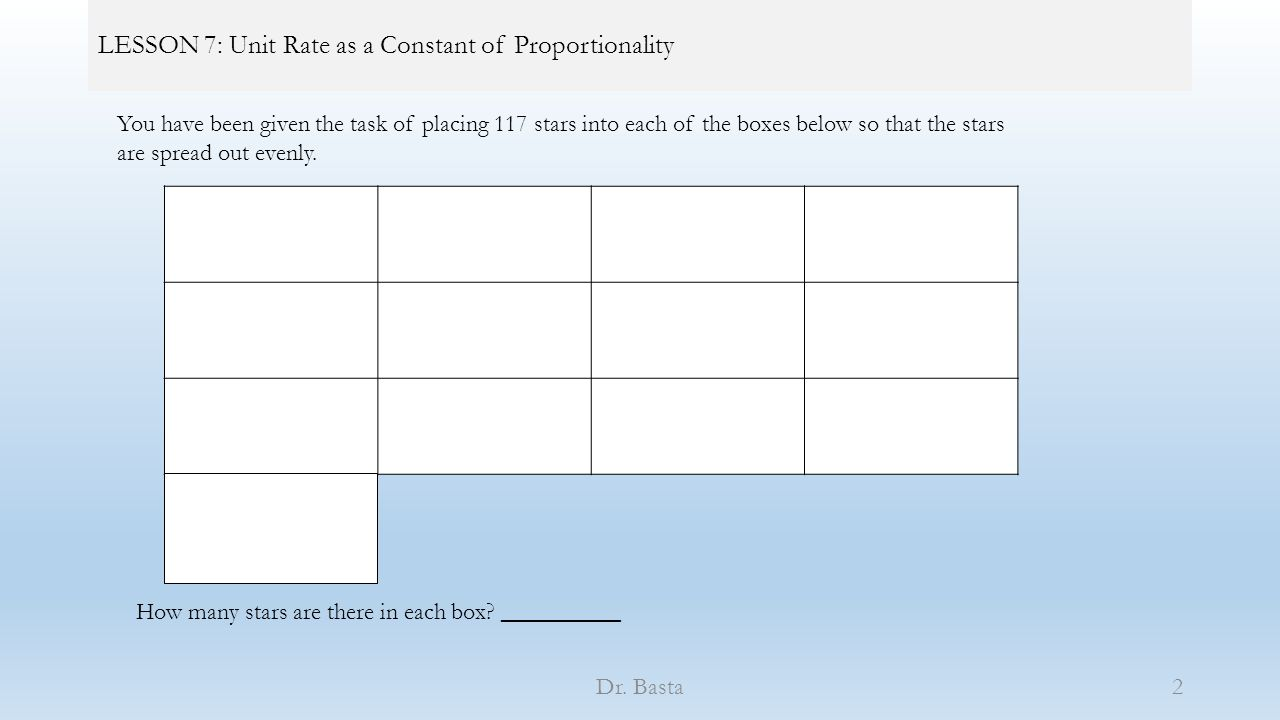 LESSON 7: Unit Rate as a Constant of Proportionality