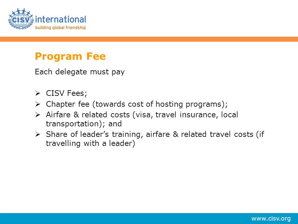 Program Fee Each delegate must pay CISV Fees;