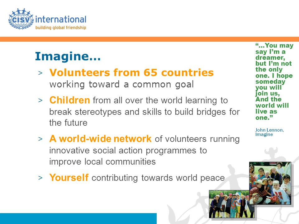 Imagine… Volunteers from 65 countries working toward a common goal