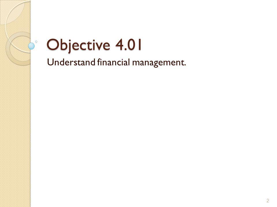Understand financial management.