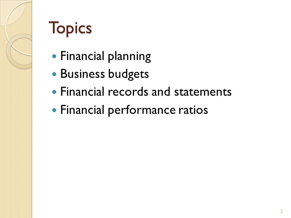 Topics Financial planning Business budgets