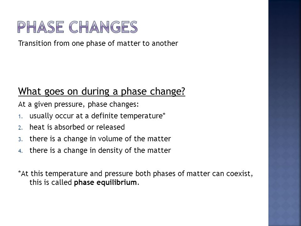 Phase Changes What goes on during a phase change