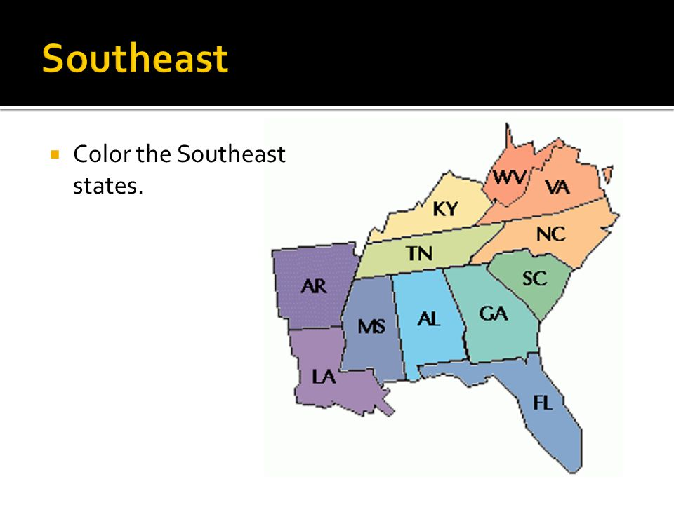 Southeast Color the Southeast states.