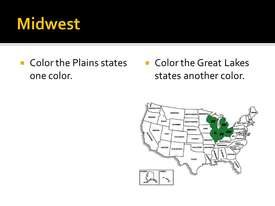 Midwest Color the Plains states one color.
