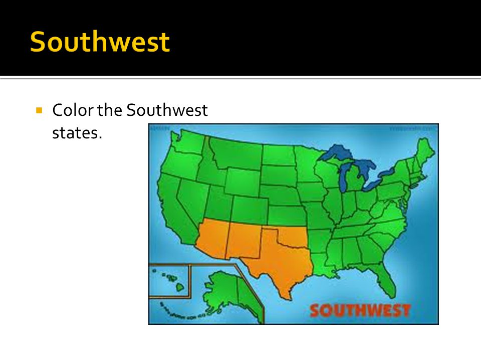 Southwest Color the Southwest states.