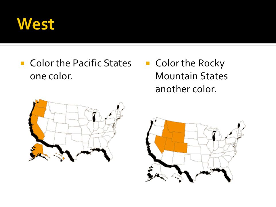 West Color the Pacific States one color.