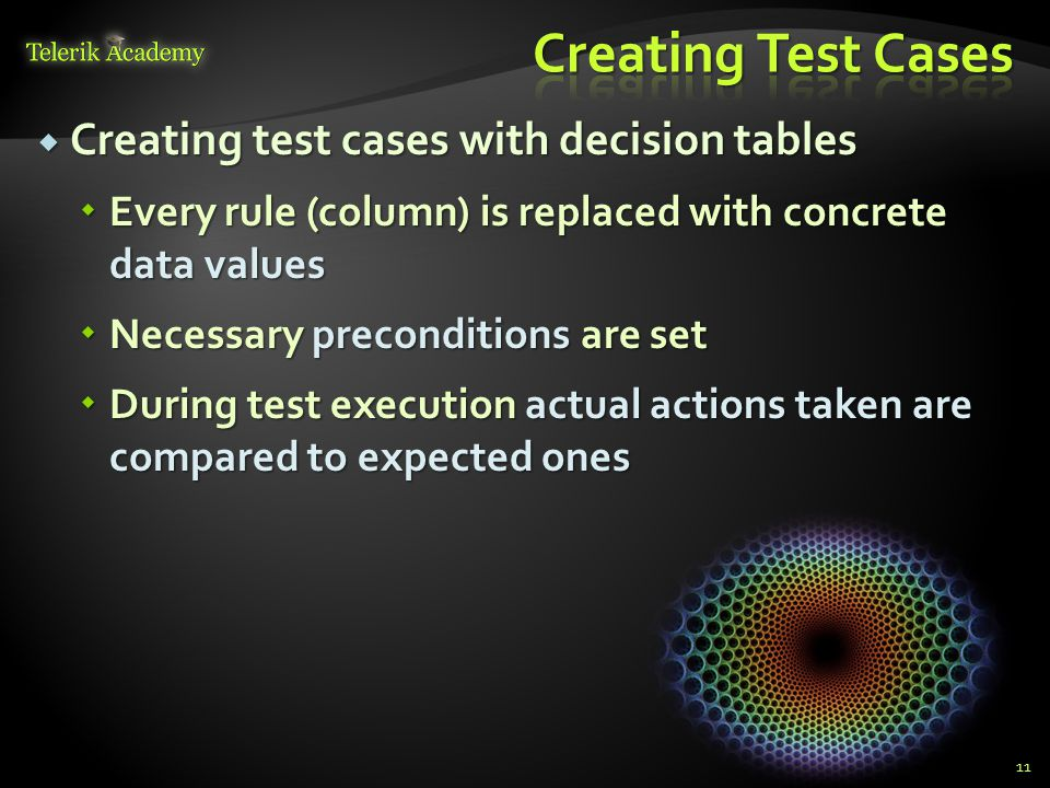 Creating Test Cases Creating test cases with decision tables
