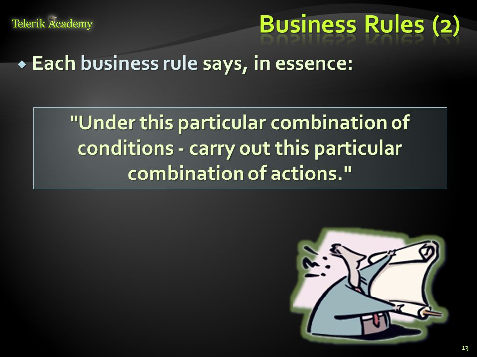 Business Rules (2) Each business rule says, in essence: