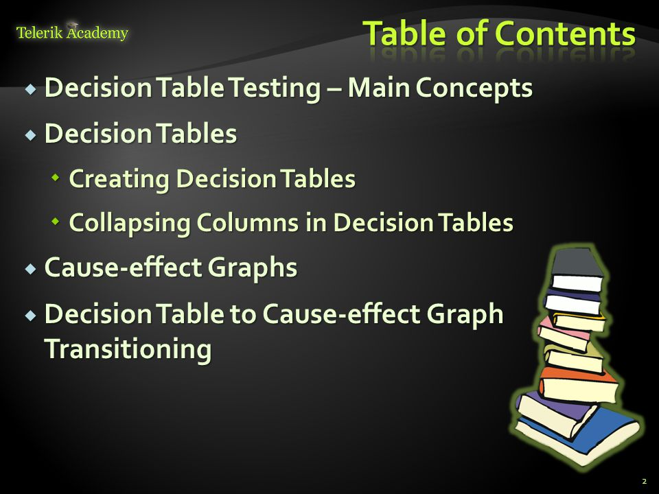 Table of Contents Decision Table Testing – Main Concepts