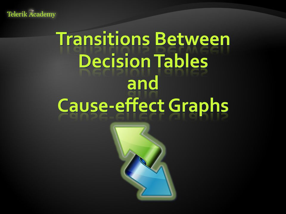Transitions Between Decision Tables and Cause-effect Graphs